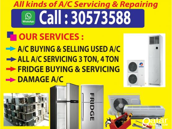 Fridge/ AC / damage ac /buying selling and repairing 24 hours. ANY LOCATION.Please call and WhatsApp 30573588